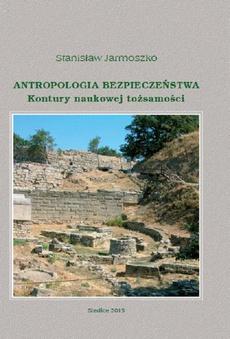 Antropologia bezpieczeństwa. Kontury naukowej tożsamości