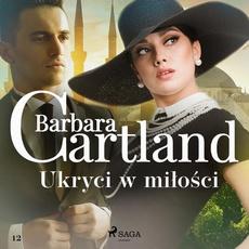 Ukryci w miłości - Ponadczasowe historie miłosne Barbary Cartland