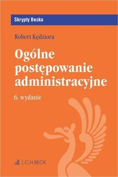 Ogólne postępowanie administracyjne. Wydanie 6