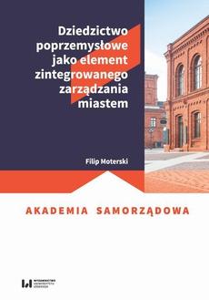 Dziedzictwo poprzemysłowe jako element zintegrowanego zarządzania miastem