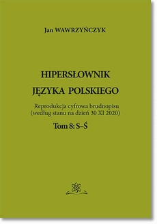 Hipersłownik języka Polskiego Tom 8: S-Ś