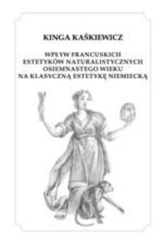 Wpływ francuskich estetyków naturalistycznych XVIII wieku na klasyczną estetykę niemiecką