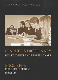 Learner`s Dictionary for Student and Professionals. English for European Public Health