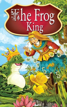 The Frog King. Fairy Tales