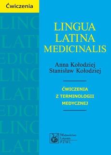 Lingua Latina medicinalis. Ćwiczenia z terminologii medycznej