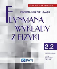 Feynmana wykłady z fizyki. Tom 2.2. Elektrodynamika, fizyka ośrodków ciągłych