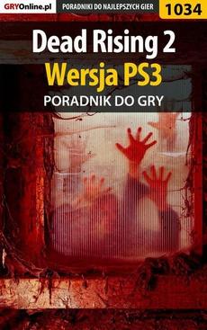Dead Rising 2 - PS3 - poradnik do gry