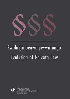 """Ewolucja prawa prywatnego - 10 Modyfikacje odpowiedzialności kontraktowej zawarte w warunkach umownych Srebrnej Księgi FIDIC (EPC/""""pod klucz""""). Wybrane zagadnienia"""