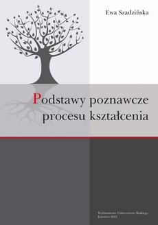 Podstawy poznawcze procesu kształcenia - 05 Rozdz. 5, cz. 1. Metodologia badań empirycznych wykorzystania modelu poznania procesu kształcenia w praktyce szkół gimnazjalnych: Ogólne założenia problematyki badawczej