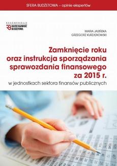 Zamknięcie roku oraz instrukcja sprawozdania finansowego za 2015 r w jsfp