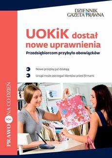 UOKiK dostał nowe uprawnienia Przedsiębiorcom przybyło obowiązków