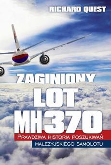 Zaginiony Lot MH370. Prawdziwa historia poszukiwań malezyjskiego samolotu