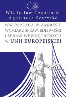 Współpraca w zakresie wymiaru sprawiedliwości i spraw wewnętrznych w Unii Europejskiej