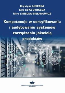 Kompetencje w certyfikowaniu i audytowaniu systemów zarządzania jakością produktów