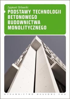 Podstawy technologii betonowego budownictwa monolitycznego