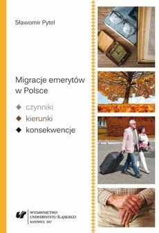Migracje emerytów w Polsce – czynniki, kierunki, konsekwencje - 03 Rozdz. V i VI Czynniki wpływające na migrację emerytów; Wielkość i kierunki migracji polskich emerytów
