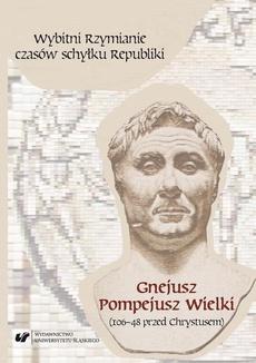 Wybitni Rzymianie czasów schyłku Republiki. Gnejusz Pompejusz Wielki (106–48 przed Chrystusem) - 10 Iulia Caesaris w oczach jej współczesnych oraz potomnych