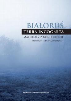 "Białoruś - ""terra incognita"""