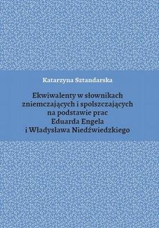 Ekwiwalenty w słownikach zniemczających i spolszczających na podstawie prac Eduarda Engela i Władysława Niedźwiedzkiego