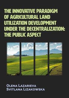 The innovative paradigm of agricultural land-utilization development under the decentralization: The public aspect