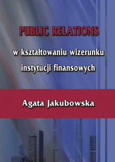 Public relations w kształtowaniu wizerunku instytucji finansowych