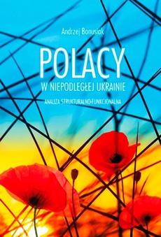 Polacy w niepodległej Ukrainie. Analiza strukturalno-funkcjonalna