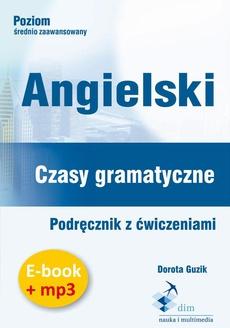Angielski. Czasy gramatyczne. Podręcznik z ćwiczeniami (e-book+mp3)