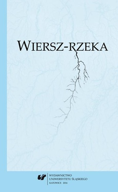 Wiersz-rzeka - 04 Ruch oporu. O rzekach Krzysztofa Kamila Baczyńskiego i Kazimiery Iłłakowiczówny