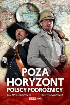 Poza horyzont Polscy podróżnicy