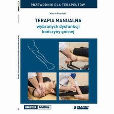 Terapia manualna wybranych dysfunkcji kończyny górnej. Przewodnik dla terapeutów.