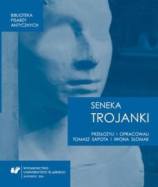 """Lucius Annaeus Seneca: """"Trojanki. Troades"""""""