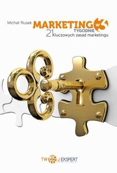 Marketing w 3 Tygodnie – 21 kluczowych zasad marketingu