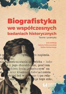 Biografistyka we współczesnych badaniach historiograficznych