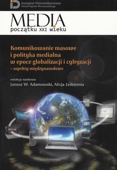 Komunikowanie masowe i polityka medialna w epoce globalizacji i cyfryzacji