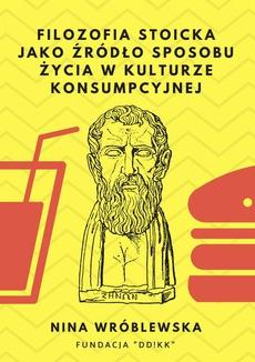 Filozofia stoicka jako źródło sposobu życia w kulturze konsumpcyjnej
