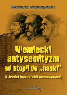 Niemiecki antysemityzm od utopii do nauki