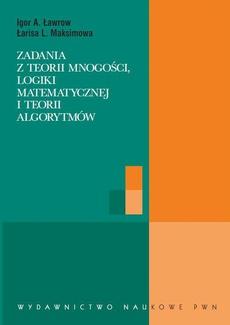 Zadania z teorii mnogości, logiki matematycznej i teorii algorytmów