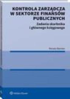 Kontrola zarządcza w sektorze finansów publicznych. Zadania skarbnika i głównego księgowego