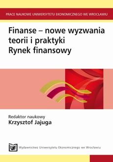 Finanse - nowe wyzwania teorii i praktyki. Rynek finansowy