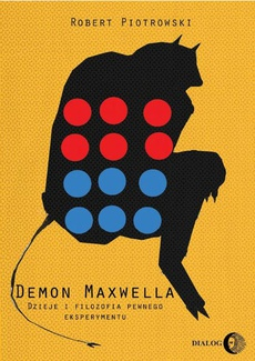 Demon Maxwella Dzieje i filozofia pewnego eksperymentu