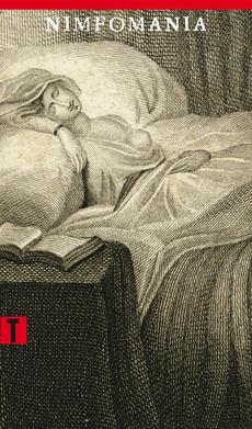 Nimfomania, czyli Traktat o szale macicznym