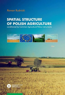Spatial structure of Polish agriculture conditioned by Common Agriculture Policy instruments
