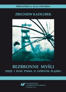 Bezbronne myśl - 04 Górnośląska pneumatologia; Śląskie słowa żyją; Czysta fikcja