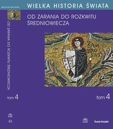 WIELKA HISTORIA ŚWIATA tom IV Kształtowanie średniowiecza