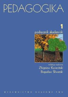Pedagogika. Podręcznik akademicki, t. 1