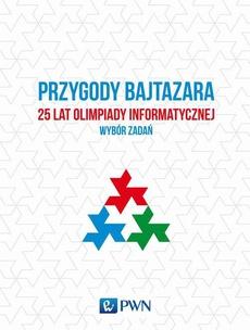 Przygody Bajtazara 25 lat Olimpiady Informatycznej - wybór zadań