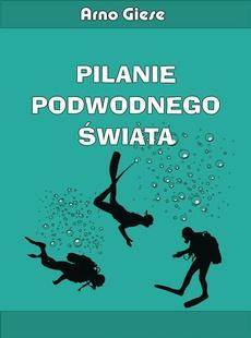 Pilanie podwodnego świata