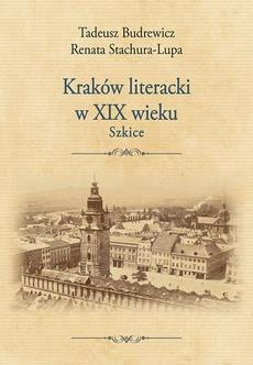 Kraków literacki w XIX wieku. Szkice