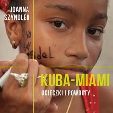 Kuba-Miami. Ucieczki i powroty