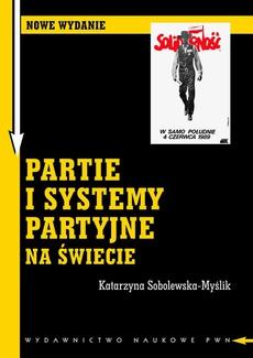 Partie i systemy partyjne na świecie. Nowe wydanie